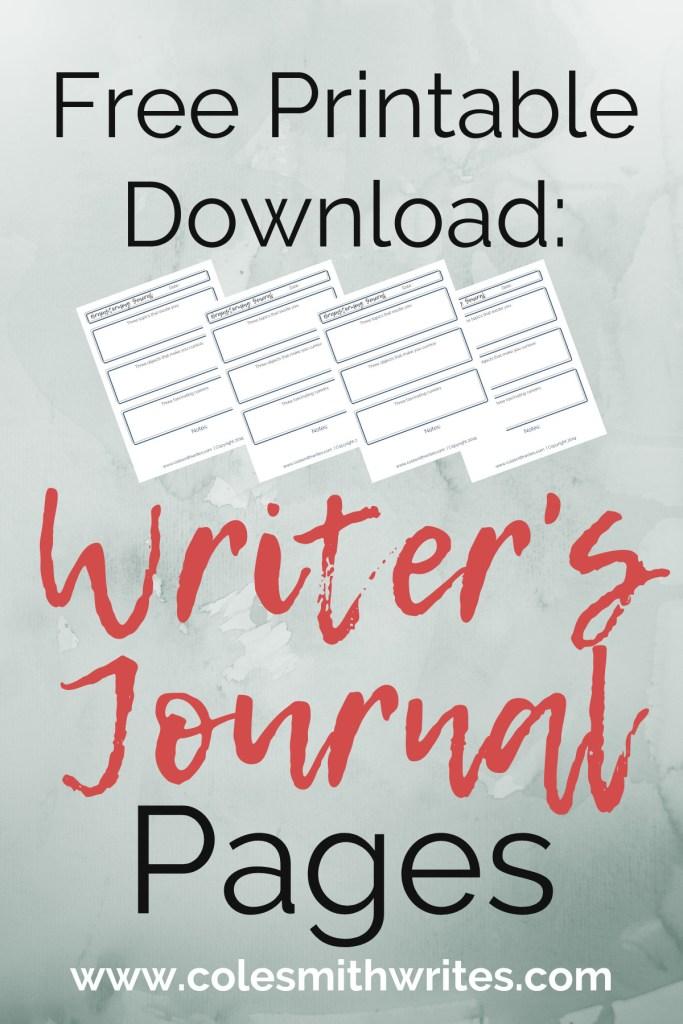 Free, printable download: Writer's Journal Pages | Cole Smith Writes | #indieauthors #indiepublishing #motivation #inspiration #writersblock #journaling #bujo #bulletjournaling #writingtips #fiction #nanowrimo #writinghelp #writingadvice #nonfiction #creativity #creativelife #characters #plot #nanoprepmo #preptober #resources #tools