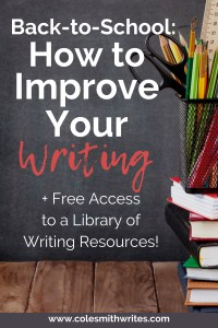 Back-to-School: Here's How to Improve Your Writing | #writingadvice #writinghelp