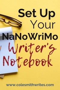 Here's how to set up your nanowrimo writer's notebook | #indieauthors #journal #readers #authors #tips #writing