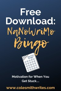 Free Download: Try this NaNoWriMo Bingo game when you get stuck |  #advice #motivation #inspiration #tips #writers #writing