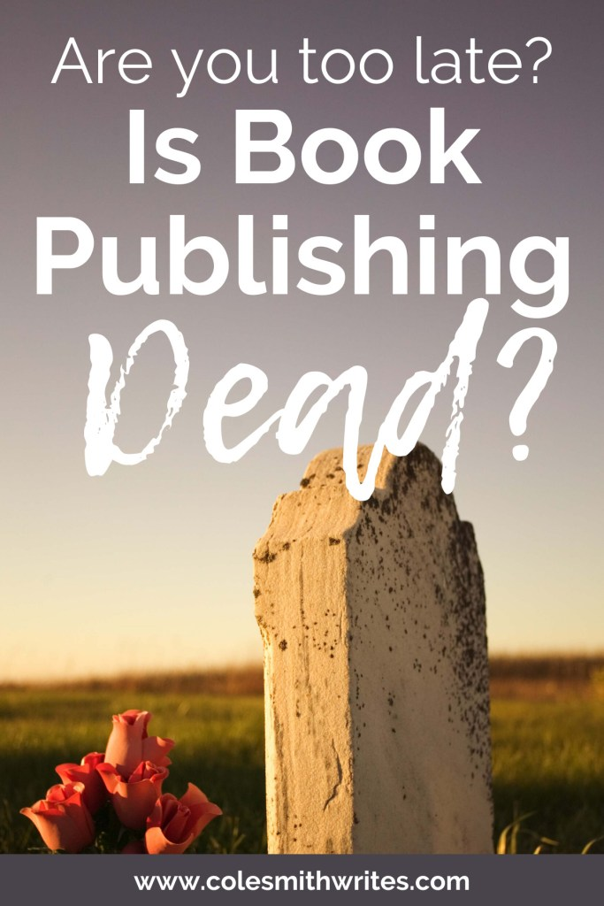 Question: Is Book Publishing Dead? | #indie #publishing