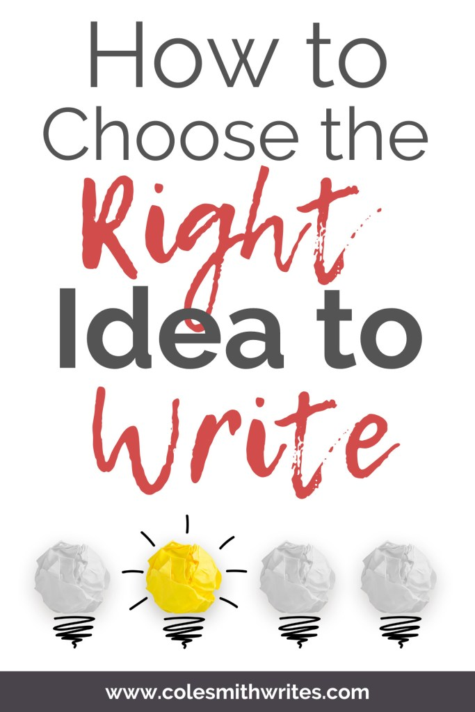 Here's how to choose the right idea to write | #authors #help #readers #writers #writersblock #writing
