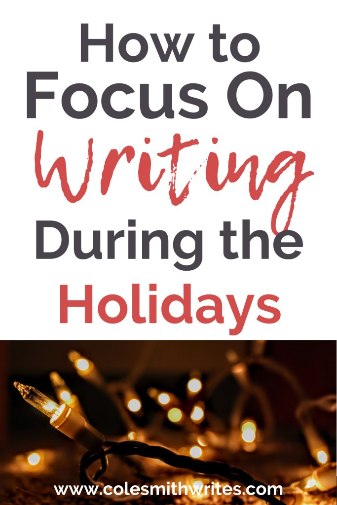 Here's how to focus on writing during the holidays |