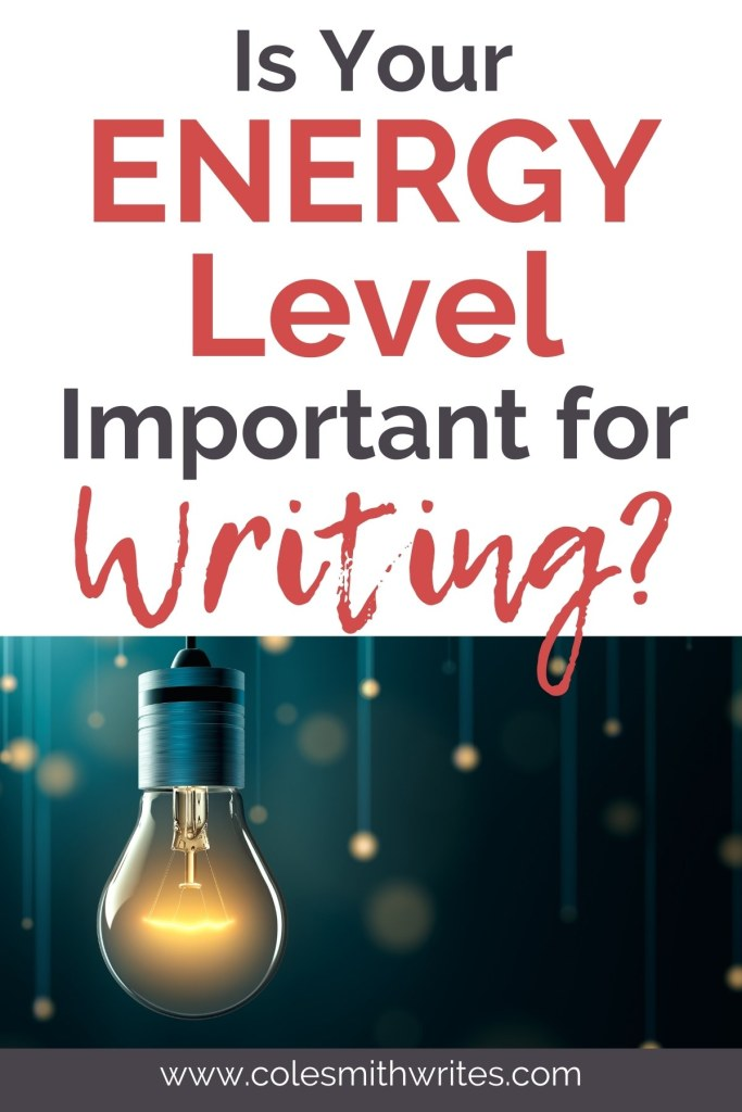 Is Energy Level Important for Writing?