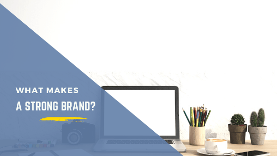what makes a strong brand