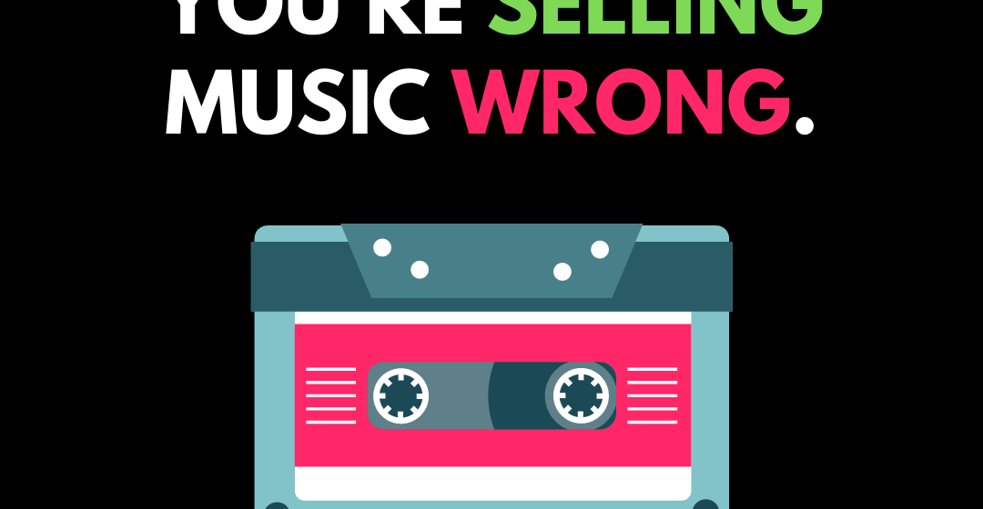 SELLING MUSIC WRONG