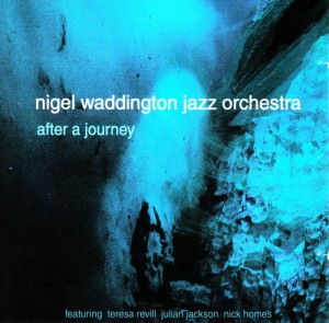 Nigel Waddington Jazz Orchestra - After A Journey CD cover