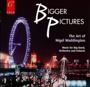 Nigel Waddington Jazz Orchestra - Bigger Pictures CD cover