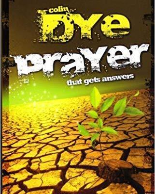 Prayer-that-gets-answers_colin-dye