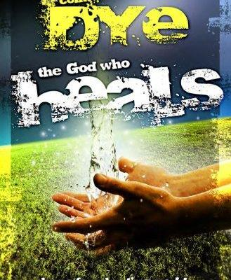the-God-who-heals_colin-dye