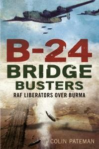 B-24 Bridge Busters By Colin Pateman