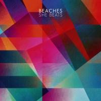 Beaches – She Beats (Chapter Music)