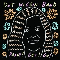 Dot Wiggin Band - Ready! Get! Go! (Alternative Tentacles)