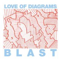 Love Of Diagrams - Blast (Bedroom Suck Records)