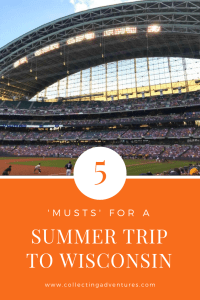 5 Musts for a Summer Trip to Wisconsin