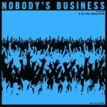 Various - Nobody's Business, volume one - LP (2013)