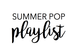 Summer Pop Playlist