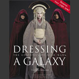 Dressing a Galaxy. The Costumes of Star Wars [Deluxe Edition] / Palace Press