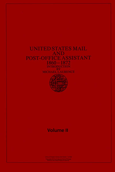 United States Mail and Post-Office Assistant 1860-1872, Introduction by Michael Laurence - Volume II (1975)