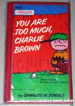 You Are Too Much, Charlie Brown