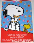 Snoopy & Woodstock eating 'Friends are worth their weight in chocolate chip cookies' Poster