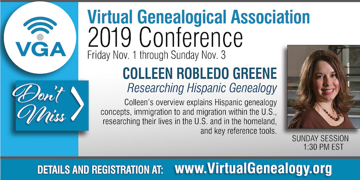"I am presenting on ""Researching Hispanic Ancestry"" at the online VGA Conference on November 3rd at 1:30 p.m. Eastern."