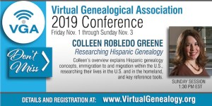 """I am presenting on """"Researching Hispanic Ancestry"""" at the online VGA Conference on November 3rd at 1:30 p.m. Eastern."""
