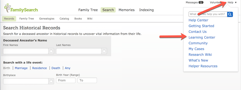 "Access the FamilySearch Learning Center by clicking on the ""Help"" link in the top right corner of your screen, and then selecting ""Learning Center"" from the drop down menu."