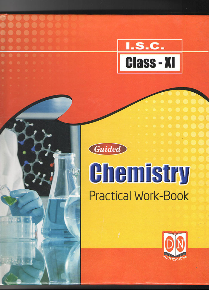 Guided Chemistry Practical Work Book | ISC | D N Publication | Class XI