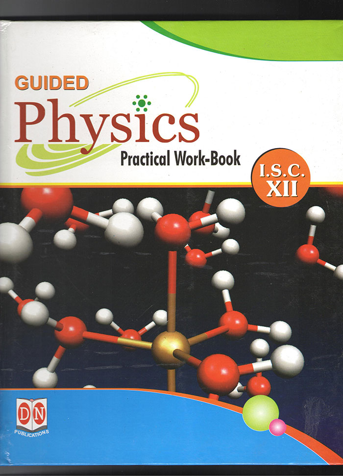 Guided Physics Practical Work Book | ISC | D N Publication | Class XII