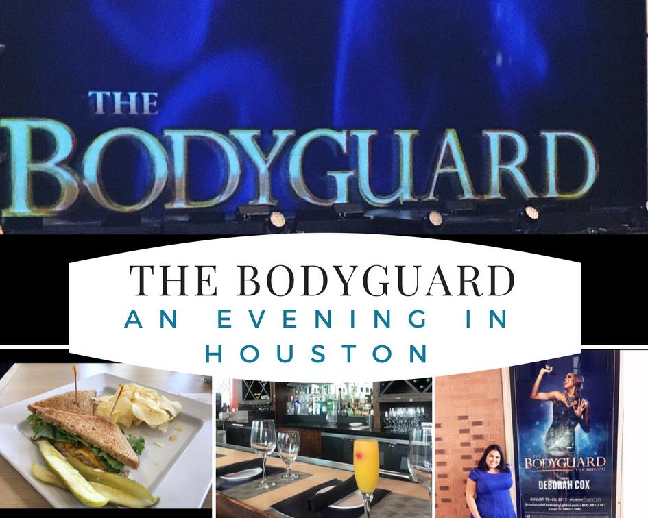 The Body guard musical, how to spend an eveing in Houston - drinks, dinner and a Broadway show