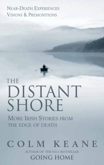 The Distant Shore – More Irish Stories from the Edge of Death