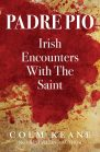 Padre Pio - Irish Encounters with the Saint by Colm Keane cover