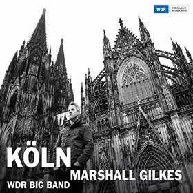 Marshall Gilkes & WDR Big Band: Köln