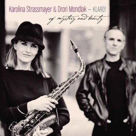 Karolina Strassmayer & Drori Mondlak – KLARO! : Of Mystery and Beauty