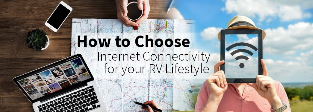 Choosing the Right Internet Connectivity For Your RV
