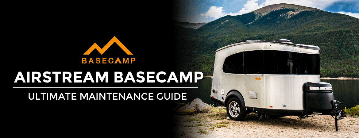 The Airstream Basecamp Ultimate Maintenance Guide - Colonial RV