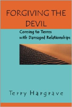 Forgiving the Devil: Coming to Terms With Damaged Relationships