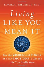 Living Like You Mean It - Ronald Frederick PhD