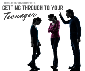 Getting Through to Your Teenager