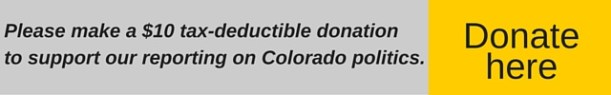 Please consider making a $10 tax-deductible donation to support our reporting on Colorado politics.-4
