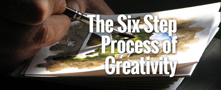 The 6 Step Process of Creativity