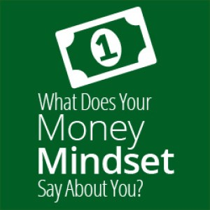 What Does Your Money Mindset Say About You