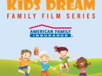 summer film series, Marcus Theatres Kids Dream