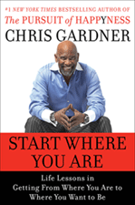 Chris Gardner book Start Where You Are