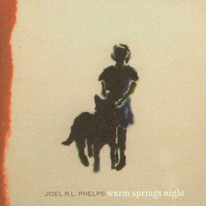 Warm Springs Night - Joel R.L. Phelps