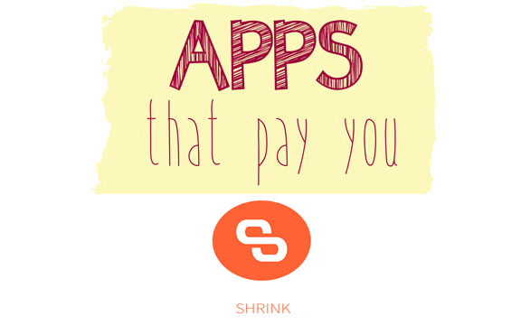 Apps That Pay You - Shrink! Such a great series!