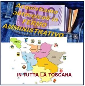 noi acquistiamo auto in fermo amministrativo in Toscana
