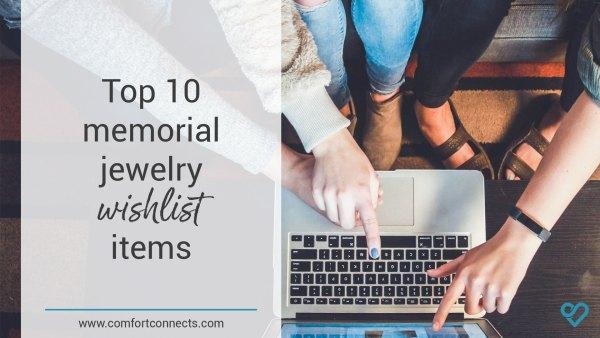Top 10 memorial jewelry wishlist