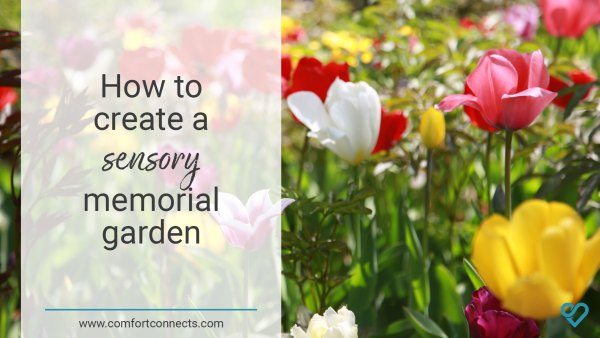 How to create a sensory memorial garden to help ground you